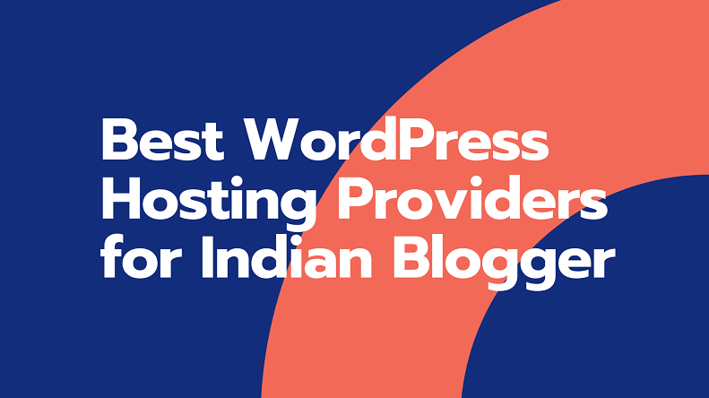 best WordPress hosting providers for Indian blogger