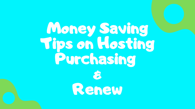 money-saving tips on hosting purchasing and renew
