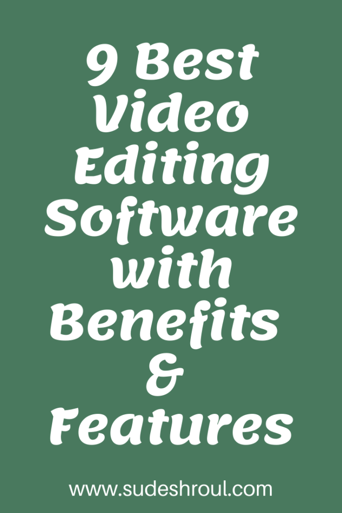 9 best video editing software with benefits and features